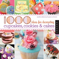 1000 Ideas for Decorating Cupcakes, Cookies & Cakes image
